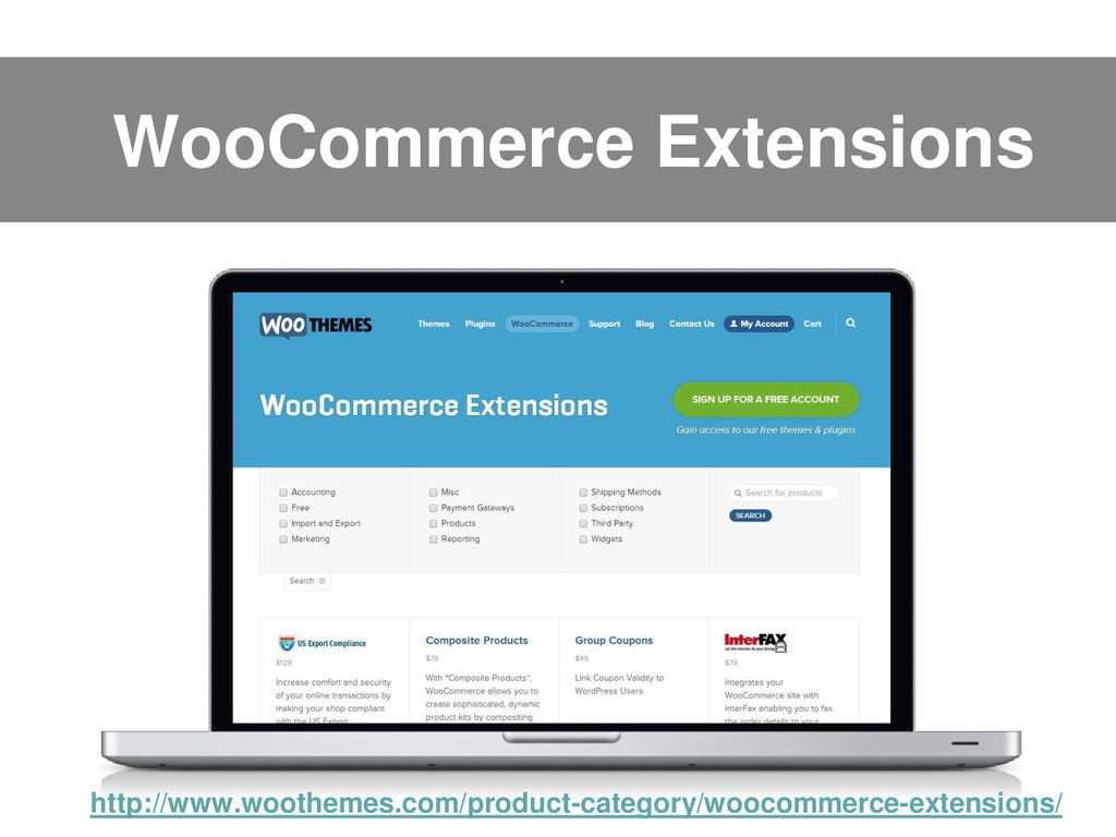 WooCommerce Extensions http://www.woothemes.com...