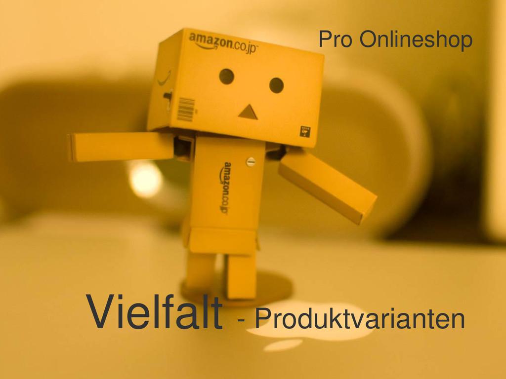 Pro Onlineshop Vielfalt - Produktvarianten