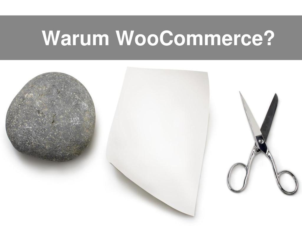 Warum WooCommerce?