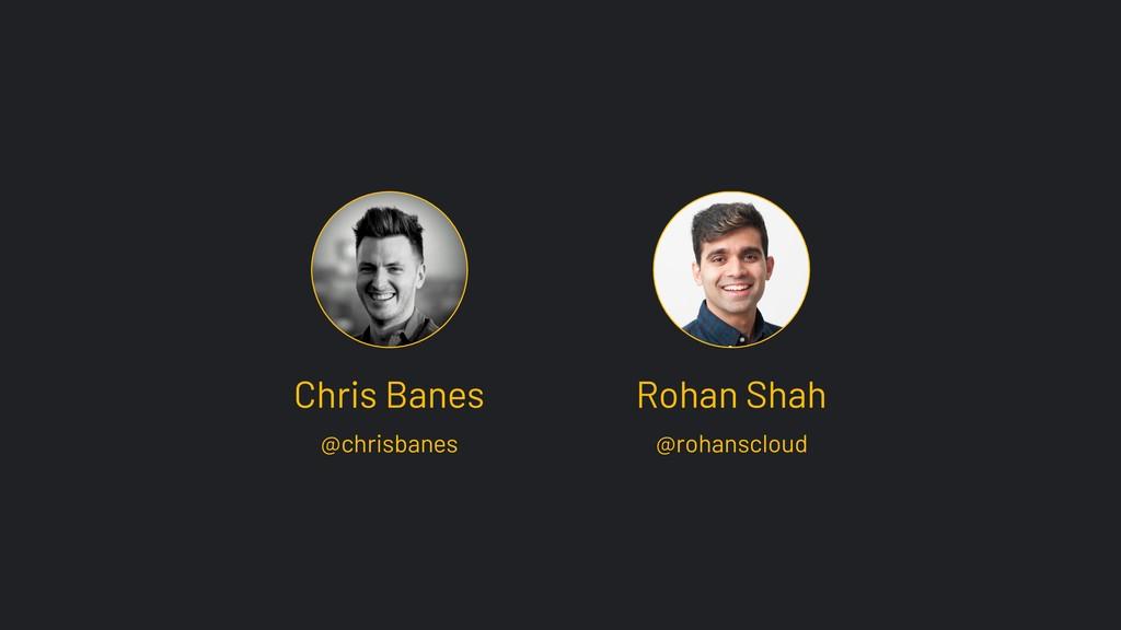 Chris Banes @chrisbanes @rohanscloud Rohan Shah