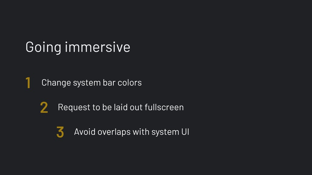 Going immersive Avoid overlaps with system UI R...