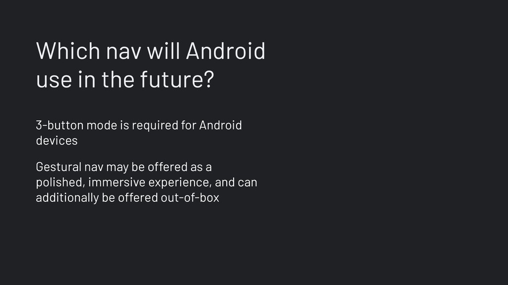Which nav will Android use in the future? 3-but...