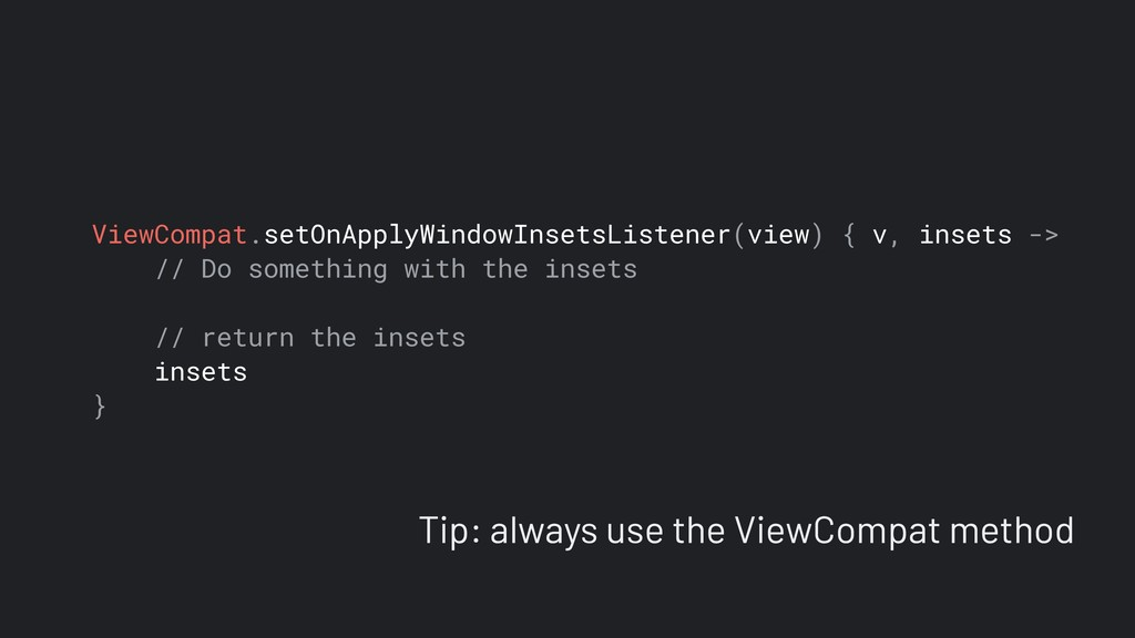 ViewCompat.setOnApplyWindowInsetsListener(view)...