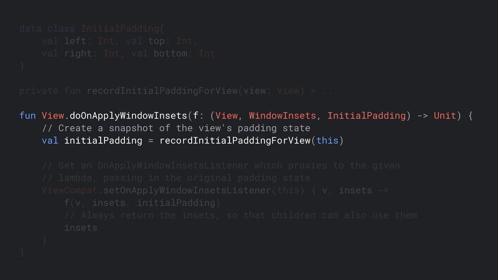 data class InitialPadding( val left: Int, val ...