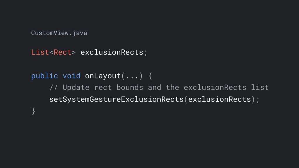 List<Rect> exclusionRects; public void onLayout...