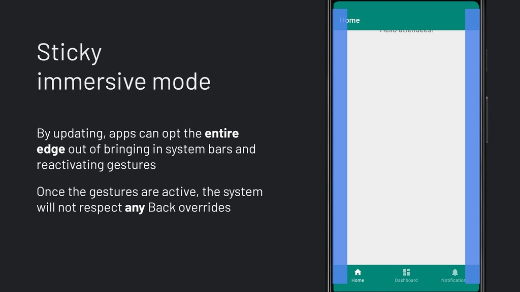 Sticky immersive mode By updating, apps can opt...