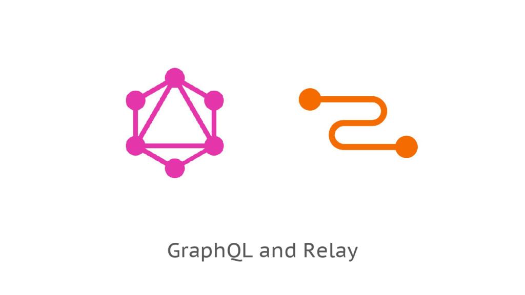 GraphQL and Relay