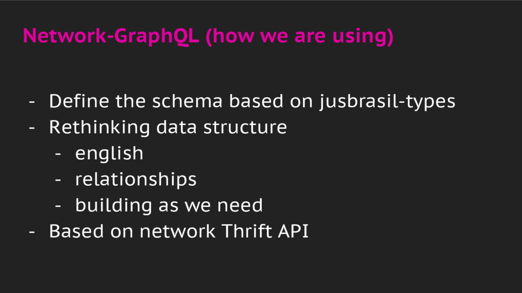 Network-GraphQL (how we are using) - Define the...