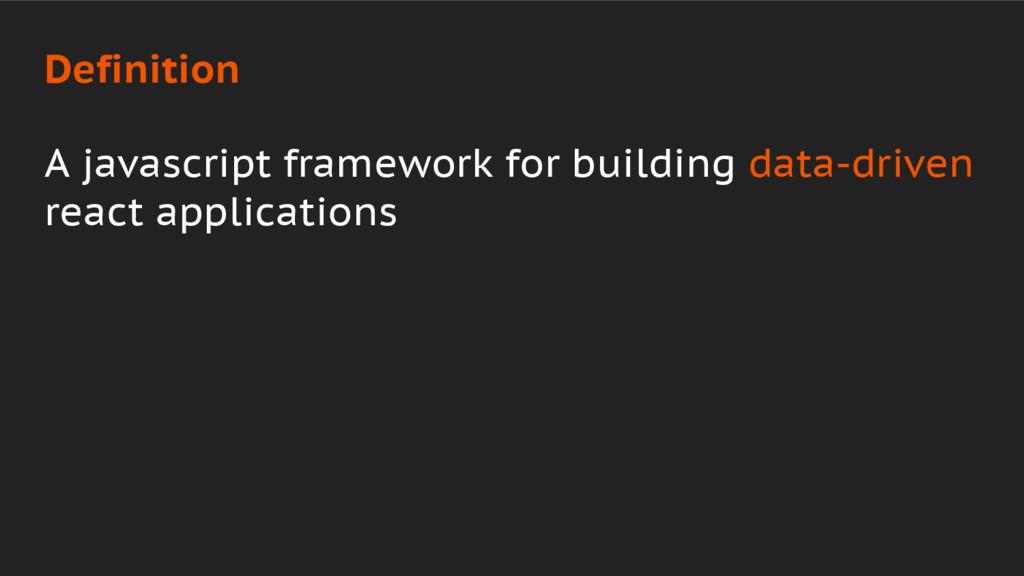 Definition A javascript framework for building ...