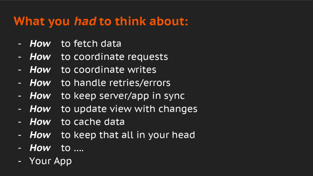 - How to fetch data - How to coordinate request...