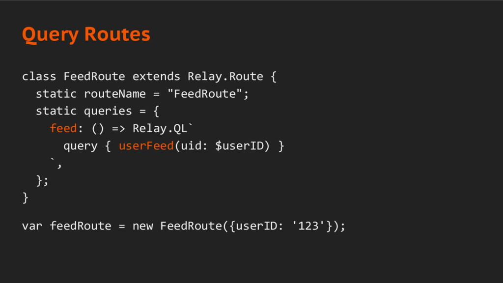 class FeedRoute extends Relay.Route { static ro...