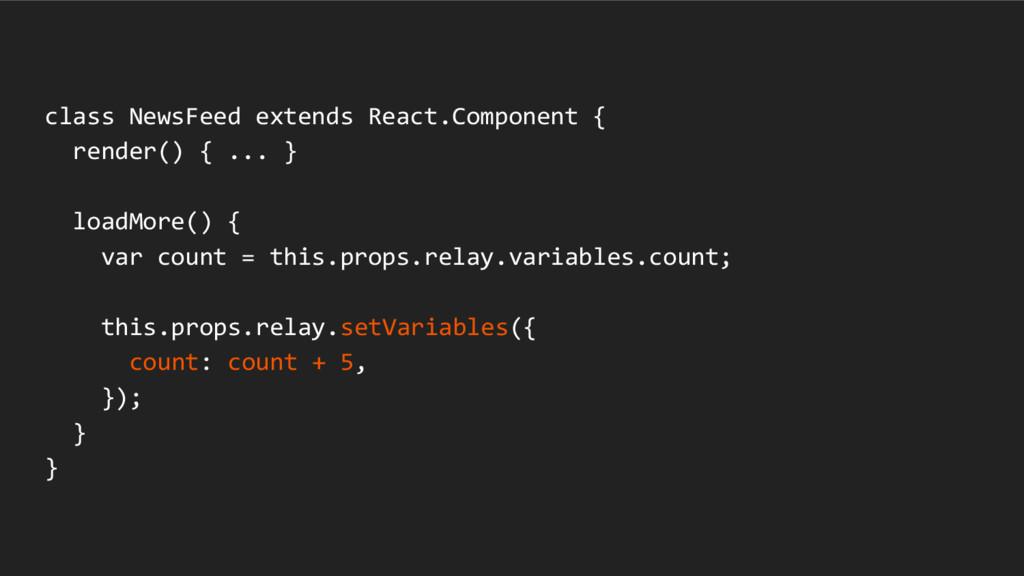 class NewsFeed extends React.Component { render...