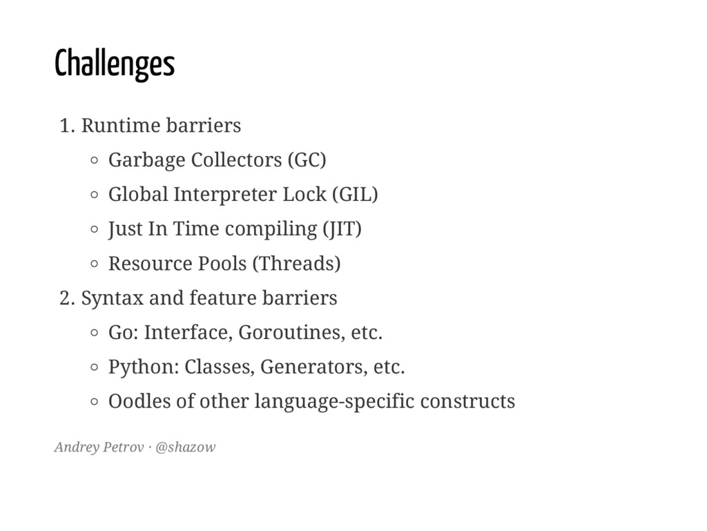 Challenges 1. Runtime barriers Garbage Collecto...