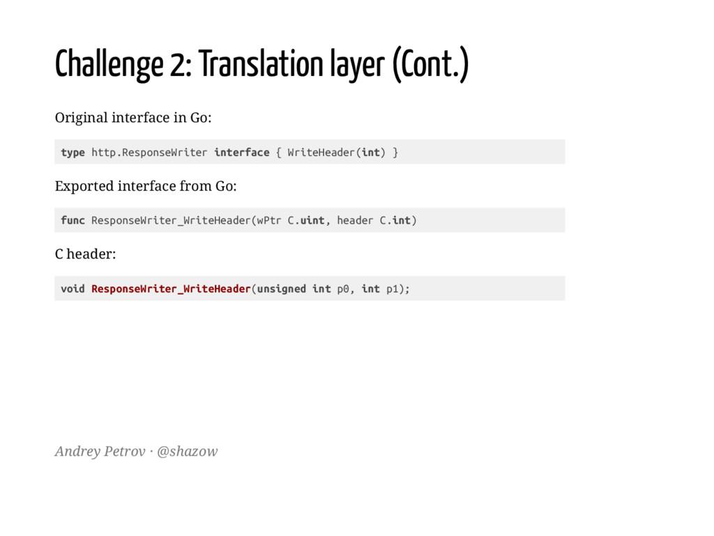Challenge 2: Translation layer (Cont.) Original...