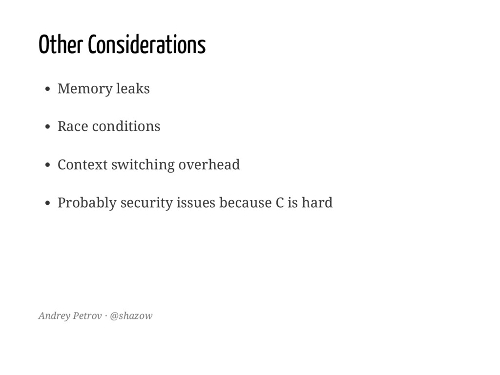 Other Considerations Memory leaks Race conditio...
