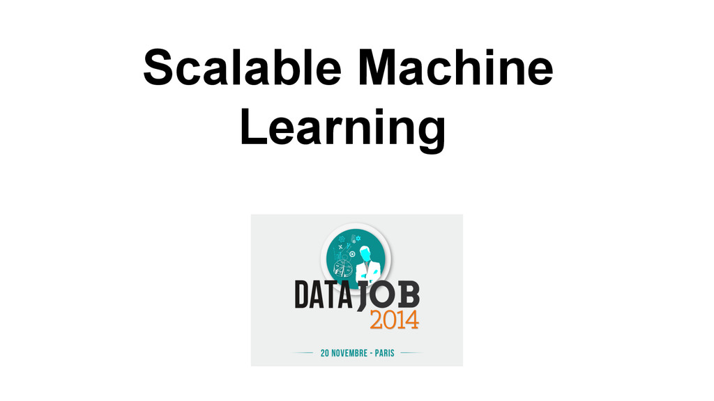 Scalable Machine Learning