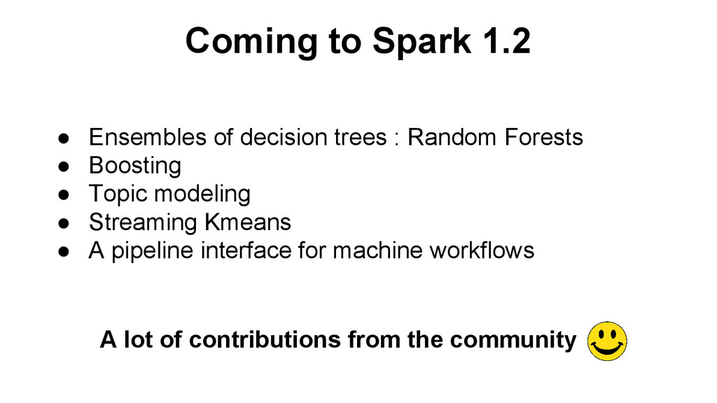 Coming to Spark 1.2 ● Ensembles of decision tre...