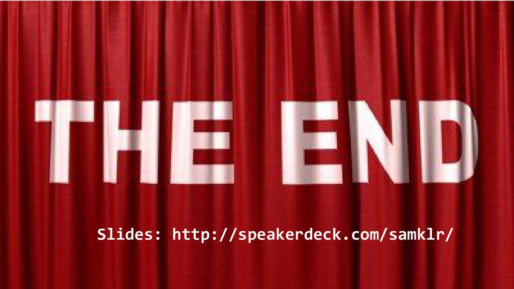 Slides: http://speakerdeck.com/samklr/