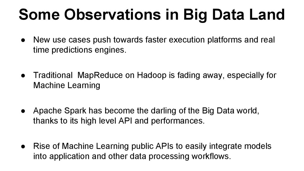 Some Observations in Big Data Land ● New use ca...