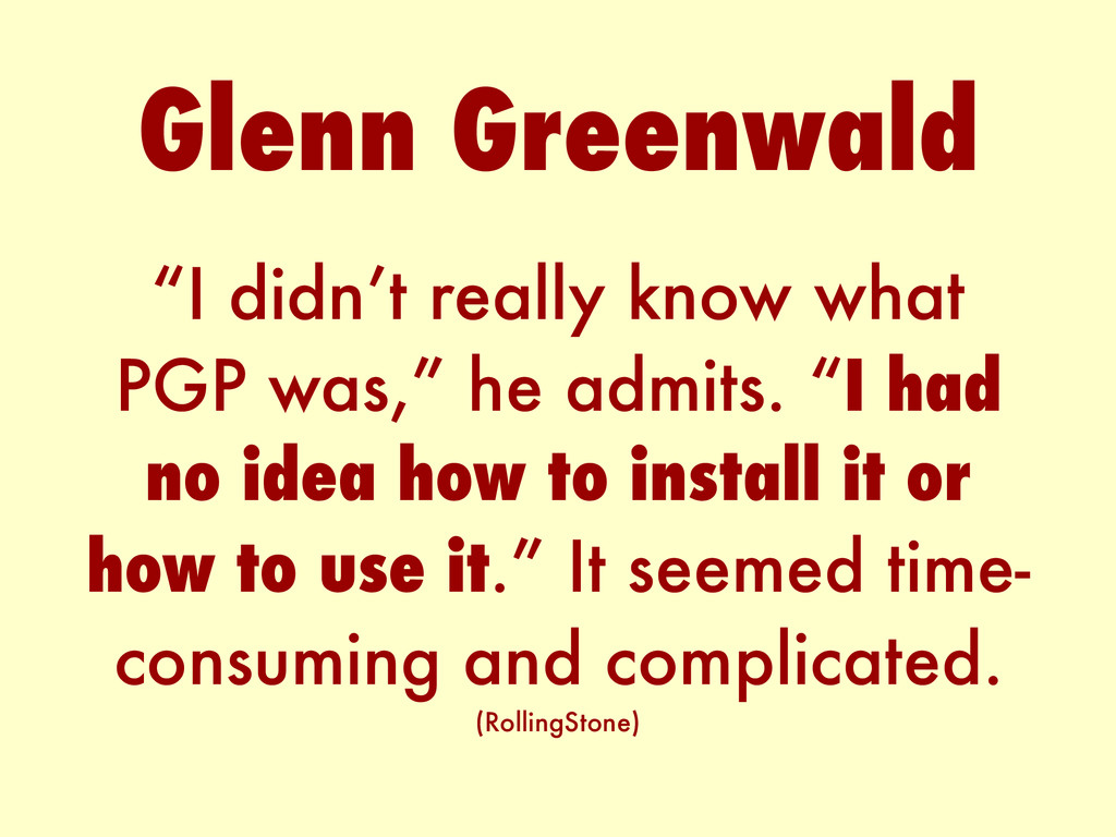 """""""I didn't really know what PGP was,"""" he admits...."""