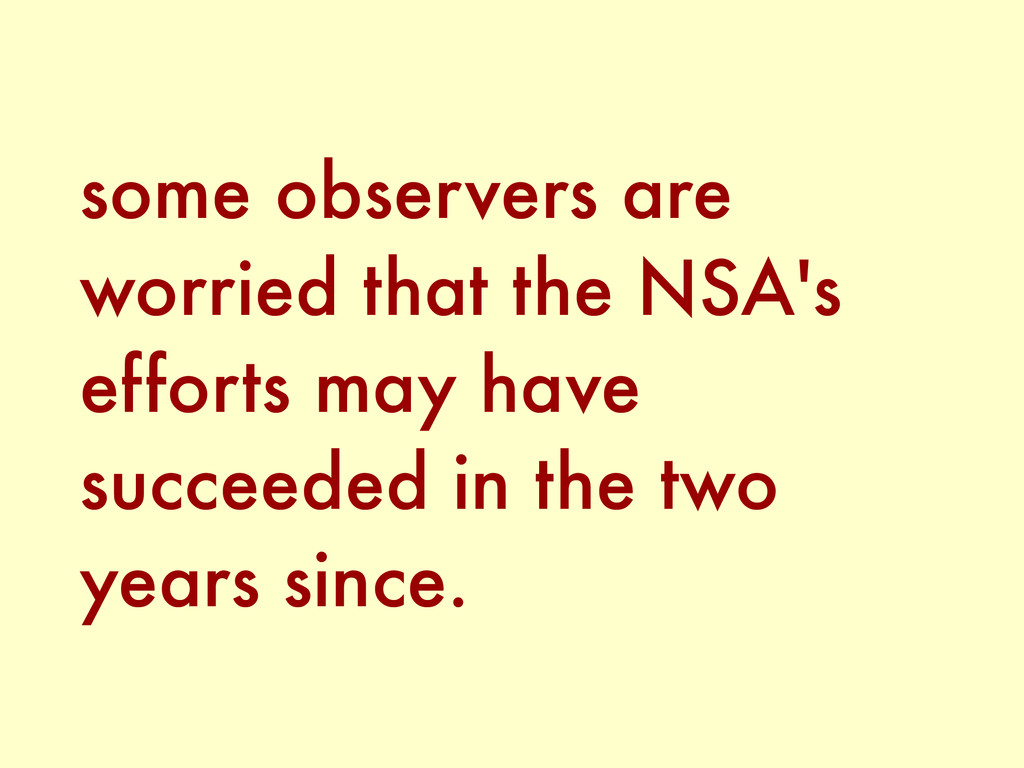 some observers are worried that the NSA's effor...