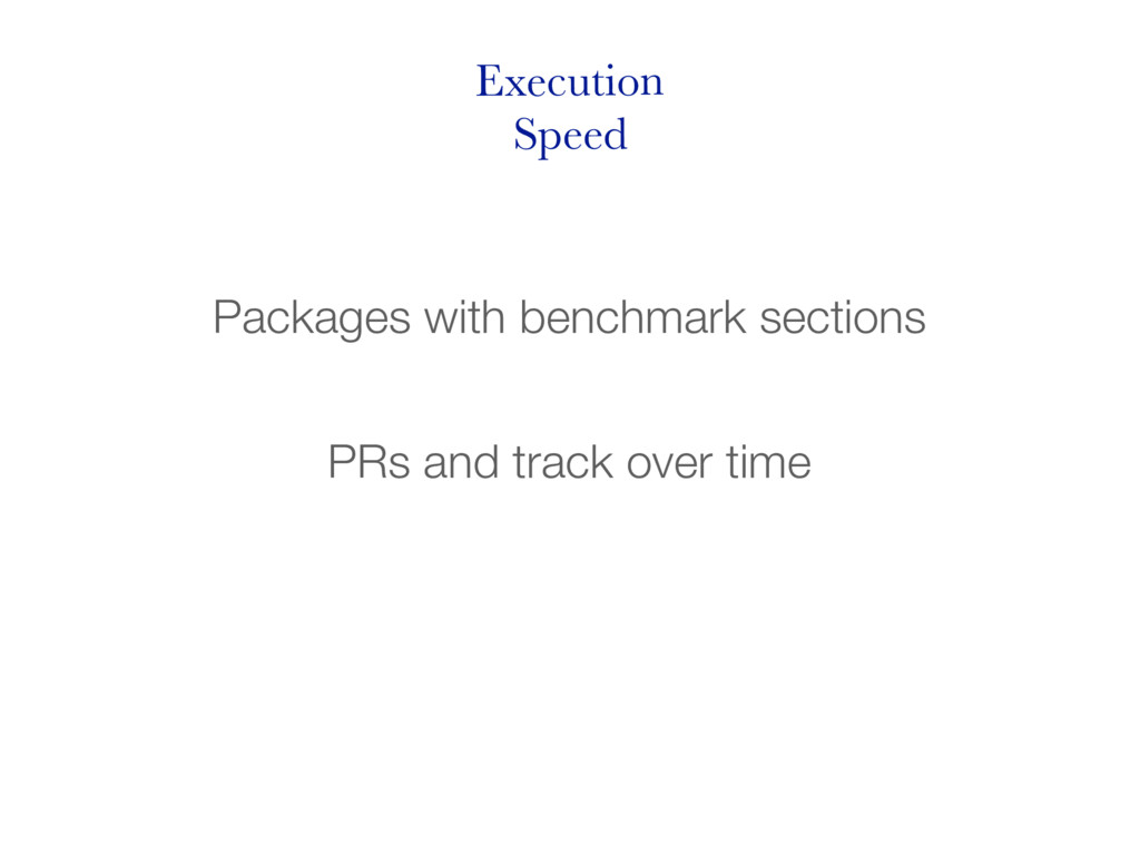 Execution Speed Packages with benchmark section...
