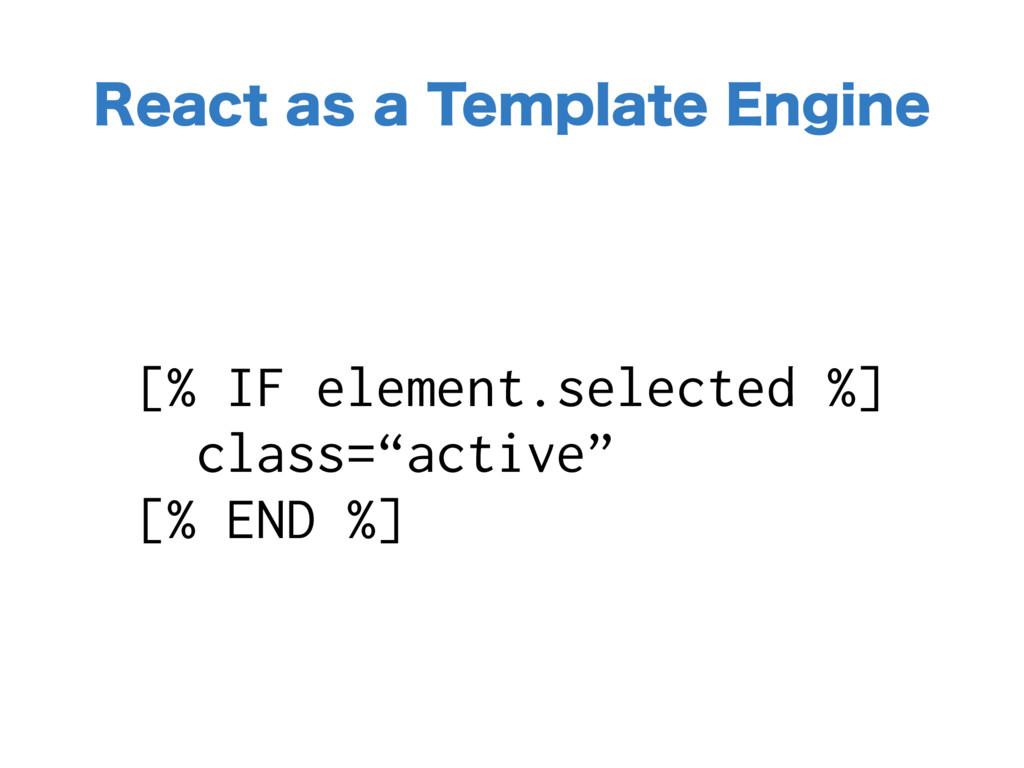 "[% IF element.selected %] class=""active"" [% EN..."