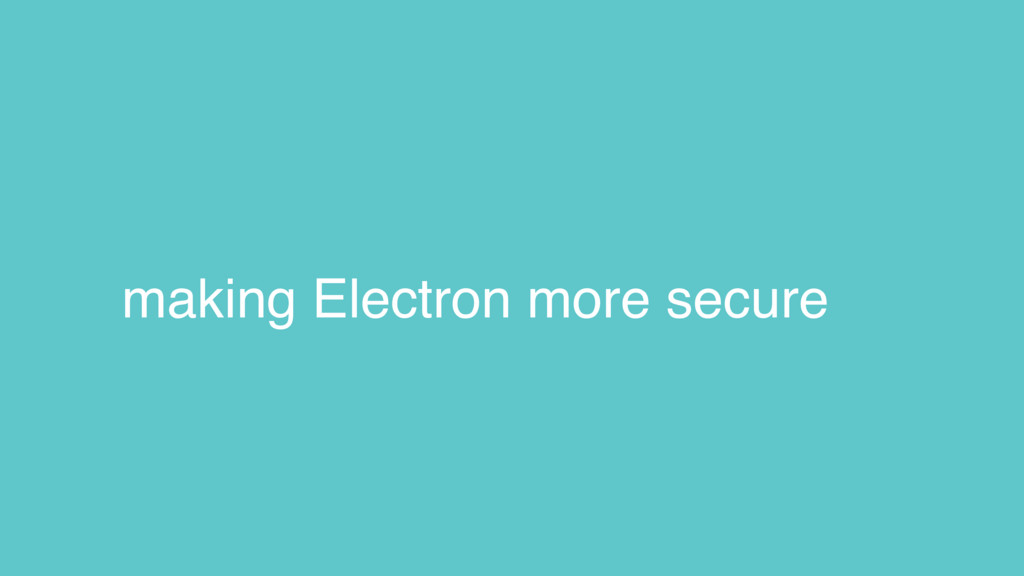 making Electron more secure