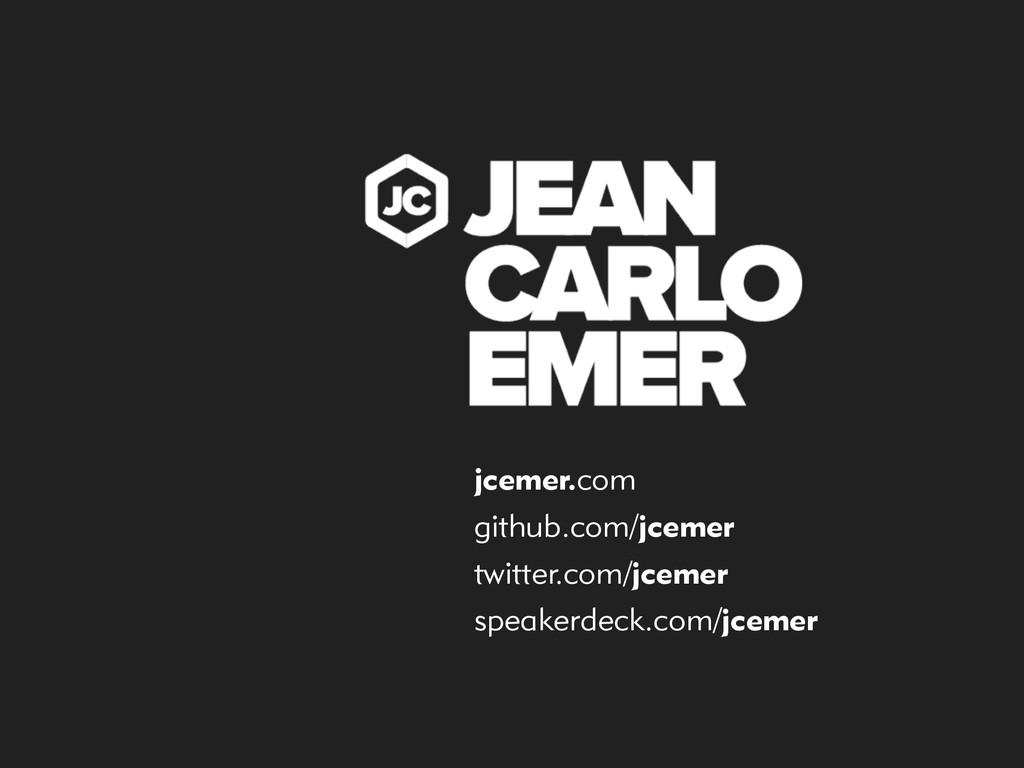 jcemer.com github.com/jcemer twitter.com/jcemer...