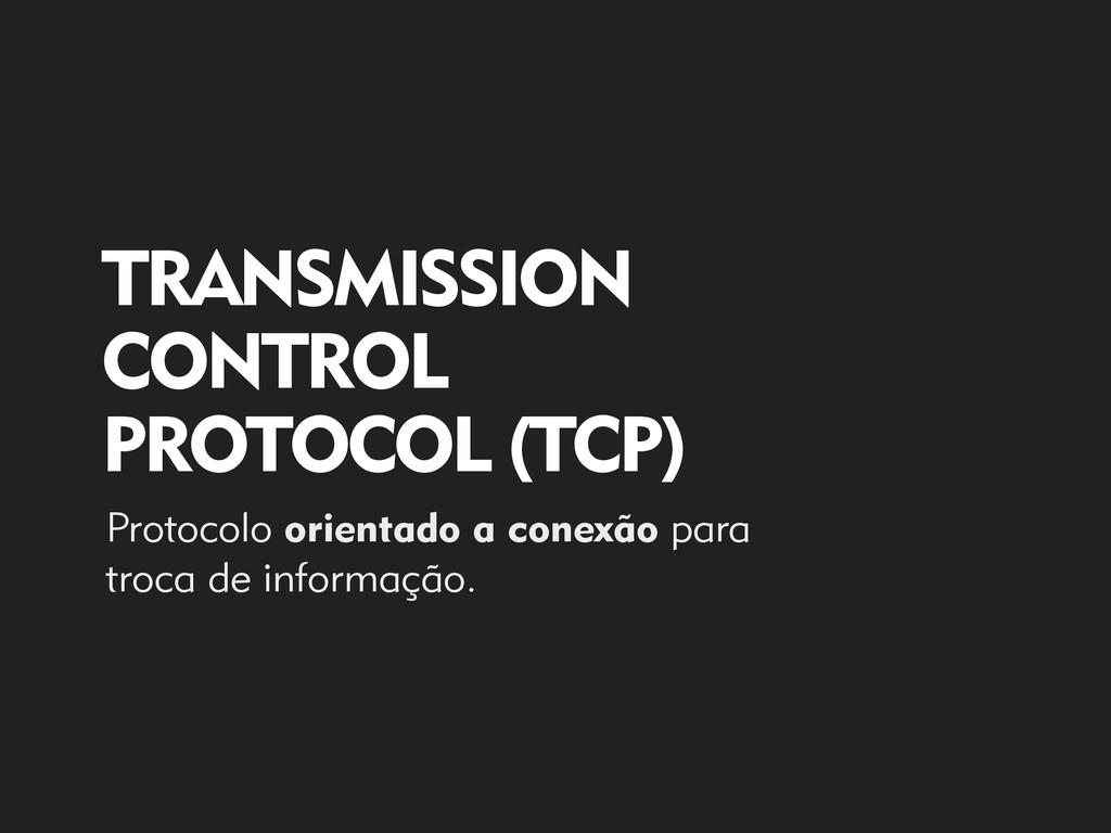 Protocolo orientado a conexão para troca de inf...