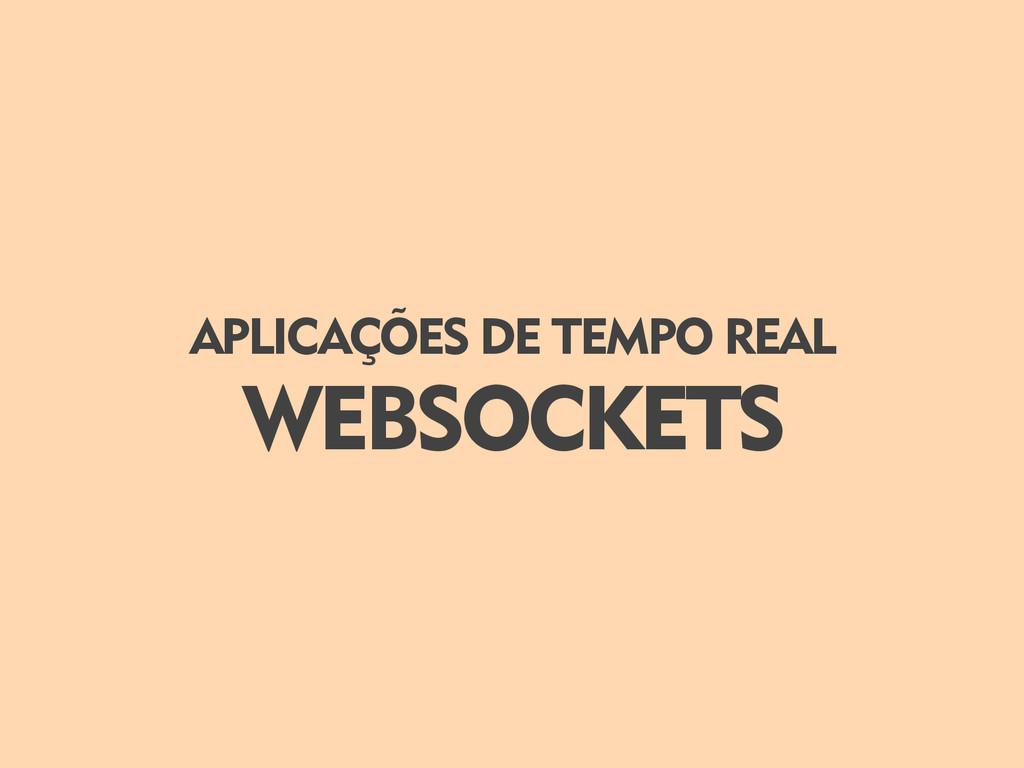 WEBSOCKETS APLICAÇÕES DE TEMPO REAL