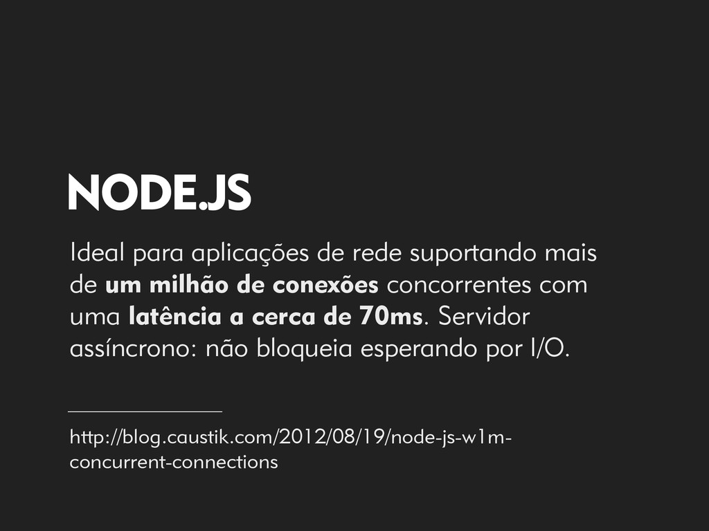 NODE.JS Ideal para aplicações de rede suportand...