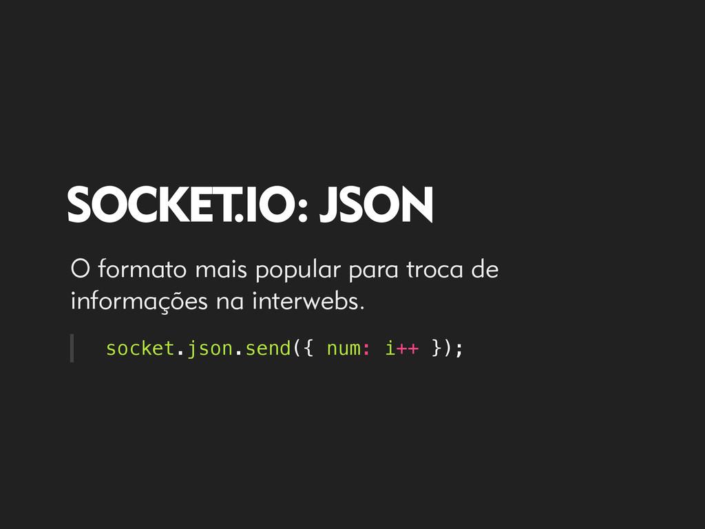SOCKET .IO: JSON socket.json.send({ num: i++ })...