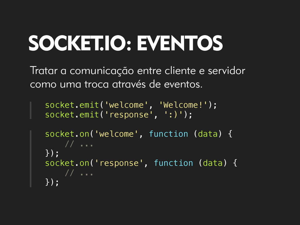 SOCKET .IO: EVENTOS socket.emit('welcome', 'Wel...