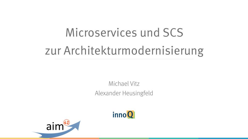Microservices und SCS zur Architekturmodernisie...
