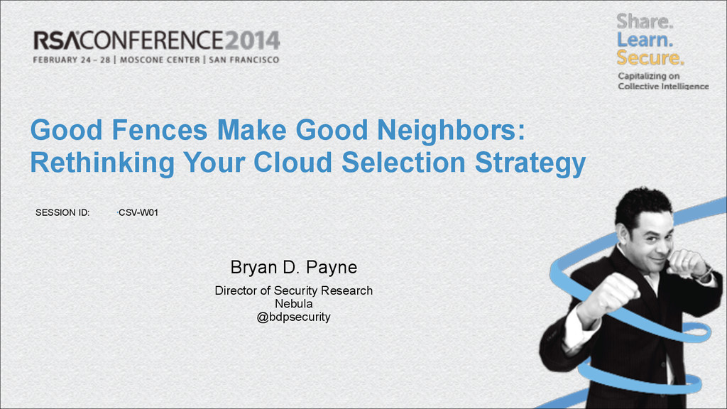 SESSION ID: Bryan D. Payne Director of Security...