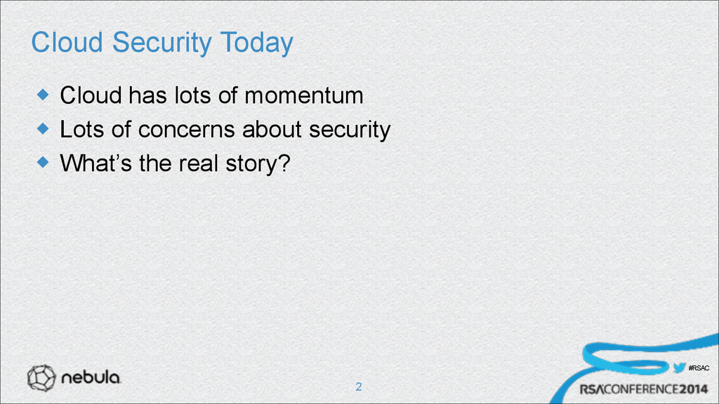 #RSAC Cloud Security Today u Cloud has lots of...