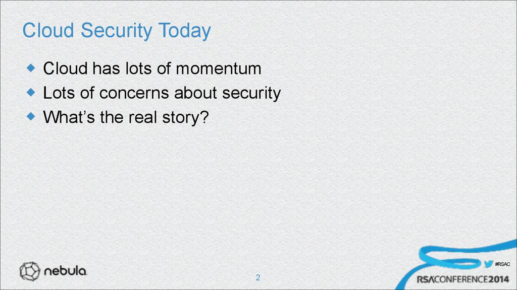 #RSAC Cloud Security Today u Cloud has lots of...