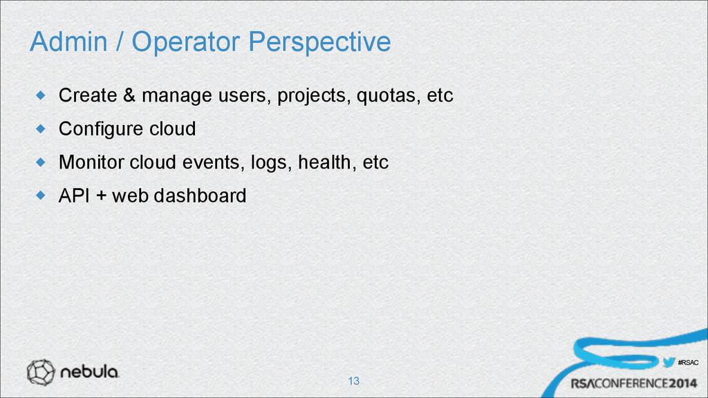 #RSAC Admin / Operator Perspective u Create & ...