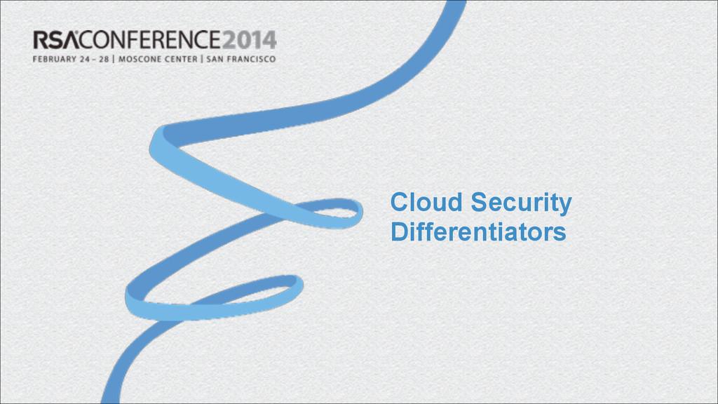 Cloud Security Differentiators