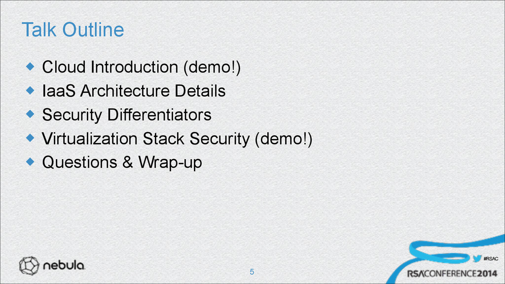 #RSAC Talk Outline u Cloud Introduction (demo!...