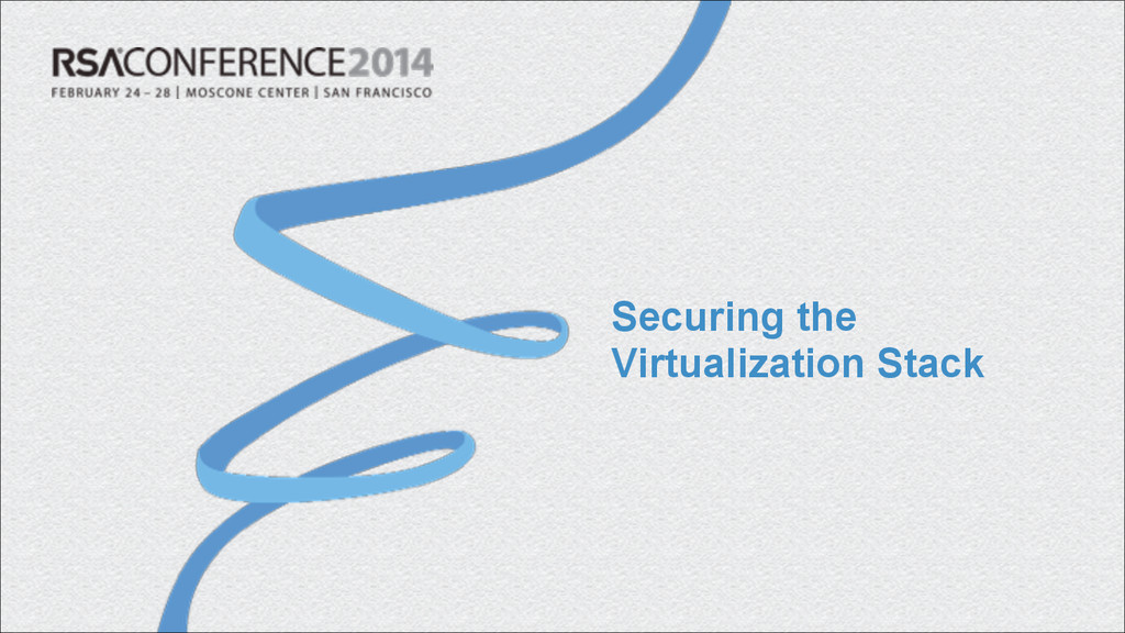 Securing the Virtualization Stack