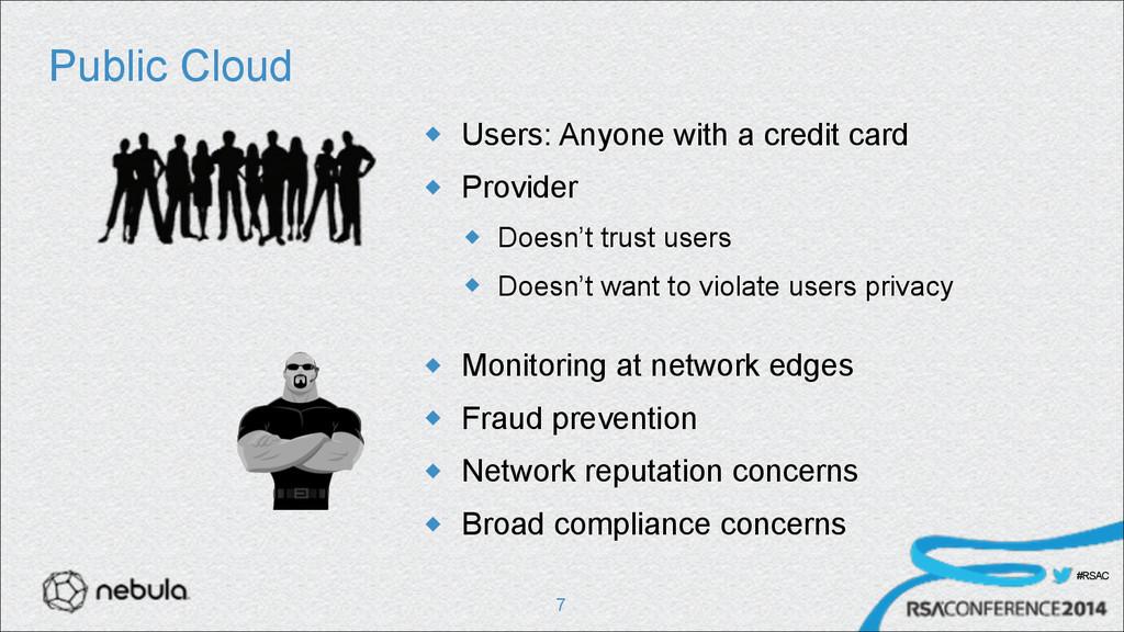 #RSAC Public Cloud u Users: Anyone with a cred...