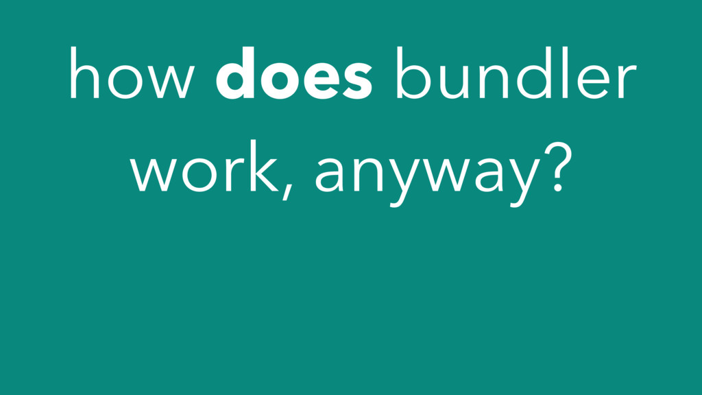 how does bundler work, anyway?