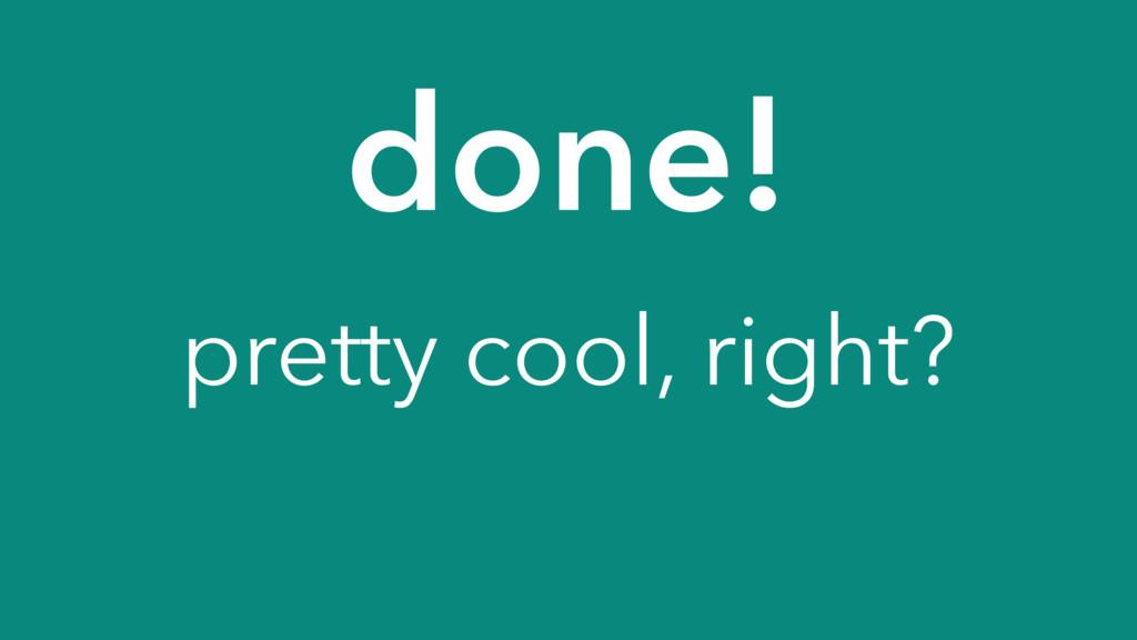 done! pretty cool, right?