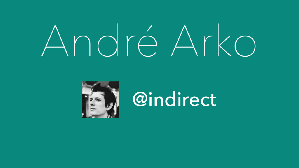 André Arko @indirect