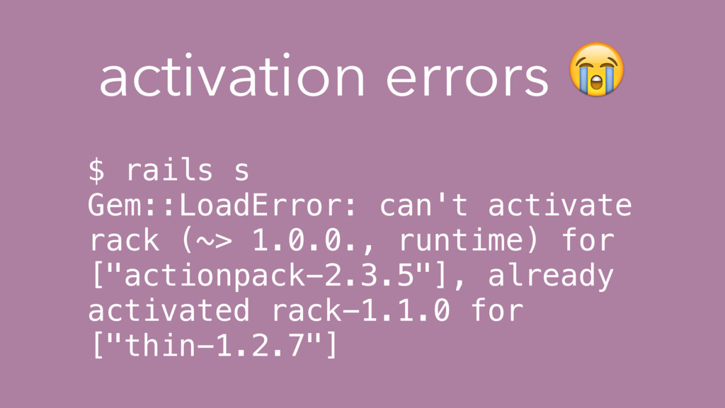 $ rails s Gem::LoadError: can't activate rack (...