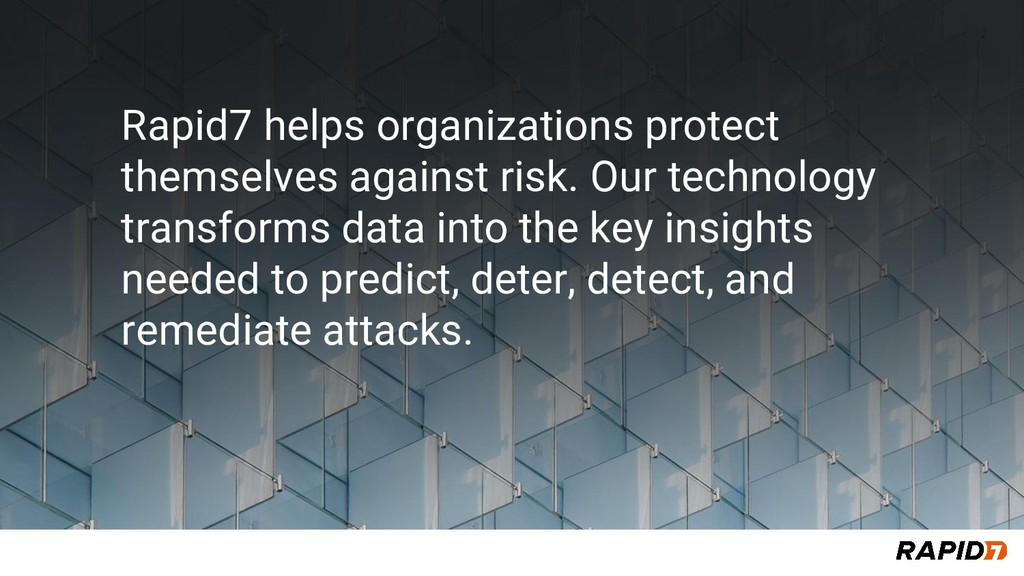 Rapid7 helps organizations protect themselves a...