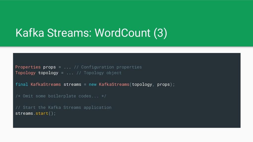 Kafka Streams: WordCount (3) Properties props =...