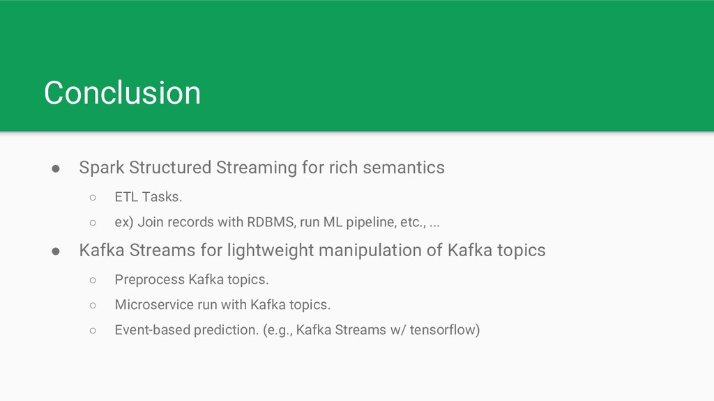 Conclusion ● Spark Structured Streaming for ric...